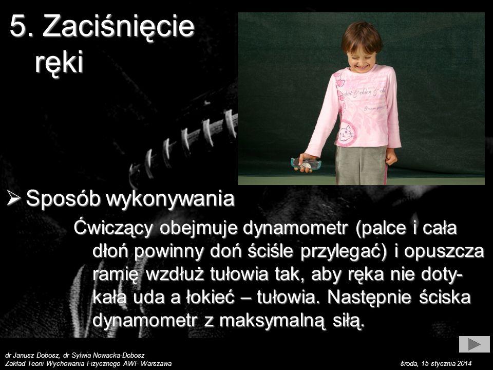 dr Janusz Dobosz, dr Sylwia Nowacka-Dobosz Zakład Teorii Wychowania Fizycznego AWF Warszawa środa, 15 stycznia 2014 Wynik Wynik Wykonuje się dwie próby ręką silniejszą.