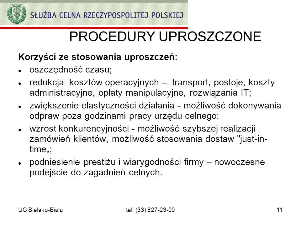 UC Bielsko-Białatel: (33) 827-23-0011 PROCEDURY UPROSZCZONE Korzyści ze stosowania uproszczeń: oszczędność czasu; redukcja kosztów operacyjnych – tran