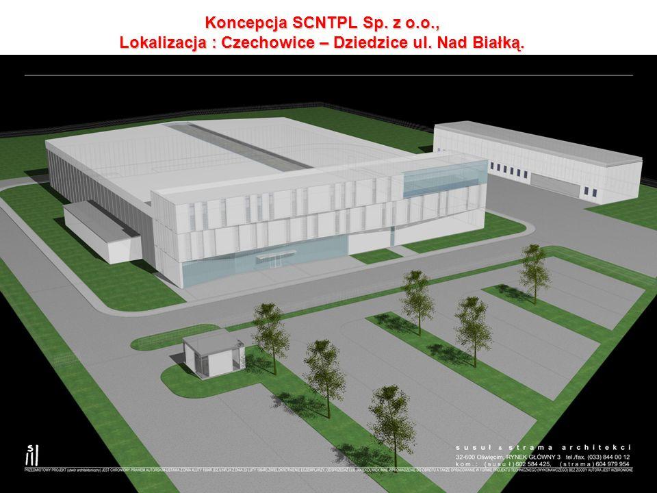 Koncepcja SCNTPL Sp. z o.o., Lokalizacja : Czechowice – Dziedzice ul. Nad Białką.