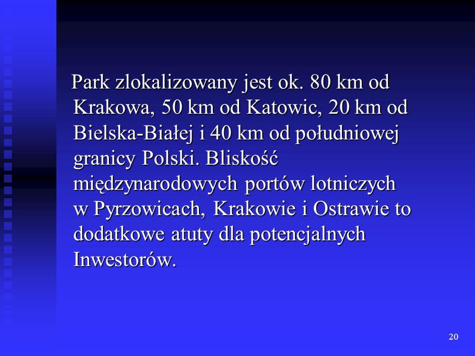 20 Park zlokalizowany jest ok. 80 km od Krakowa, 50 km od Katowic, 20 km od Bielska-Białej i 40 km od południowej granicy Polski. Bliskość międzynarod