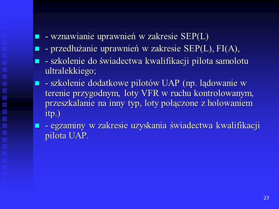 23 - wznawianie uprawnień w zakresie SEP(L) - wznawianie uprawnień w zakresie SEP(L) - przedłużanie uprawnień w zakresie SEP(L), FI(A), - przedłużanie