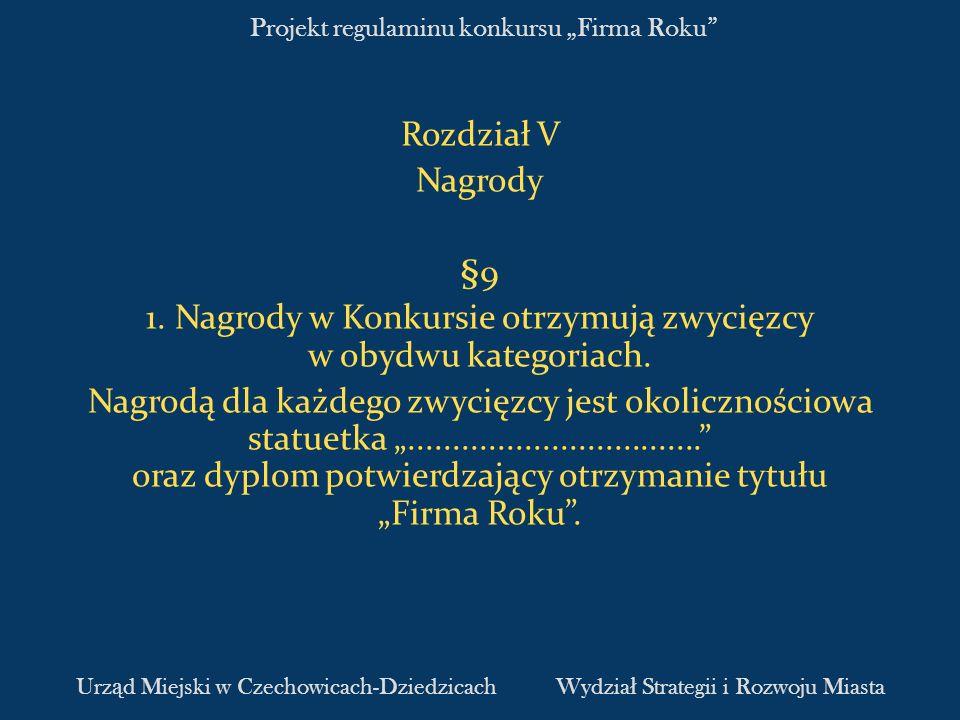 Projekt regulaminu konkursu Firma Roku Rozdział V Nagrody §9 1.