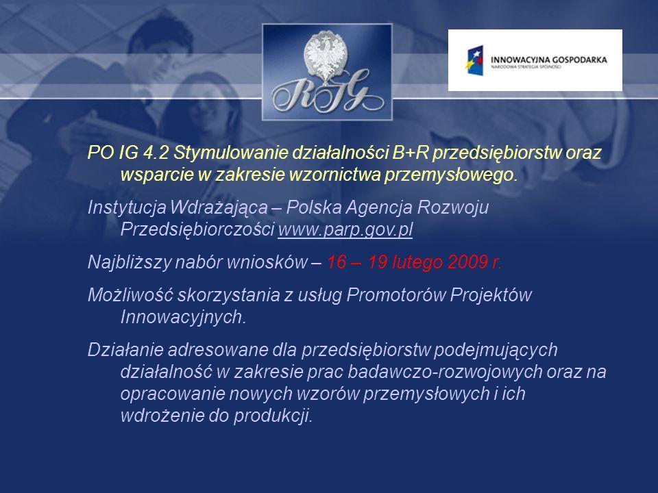 PO IG 4.3 Kredyt technologiczny Instytucja Wdrażająca – Bank Gospodarstwa Krajowego www.bgk.pl www.bgk.pl Najbliższy nabór wniosków – nabór indywidualny, od 2009 roku Wnioski o kredyt składane będą w bankach komercyjnych, które będą miały podpisane umowy z Bankiem Gospodarstwa Krajowego (BGK).