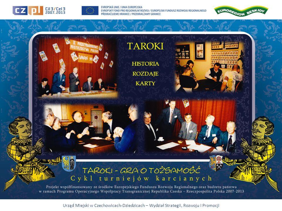 Urząd Miejski w Czechowicach-Dziedzicach – Wydział Strategii, Rozwoju i Promocji TAROKI HISTORIA ROZDAJE KARTY