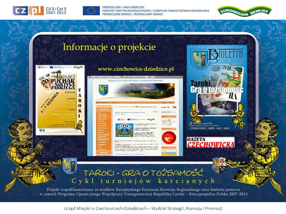 Urząd Miejski w Czechowicach-Dziedzicach – Wydział Strategii, Rozwoju i Promocji Informacje o projekcie www.czechowice-dziedzice.pl
