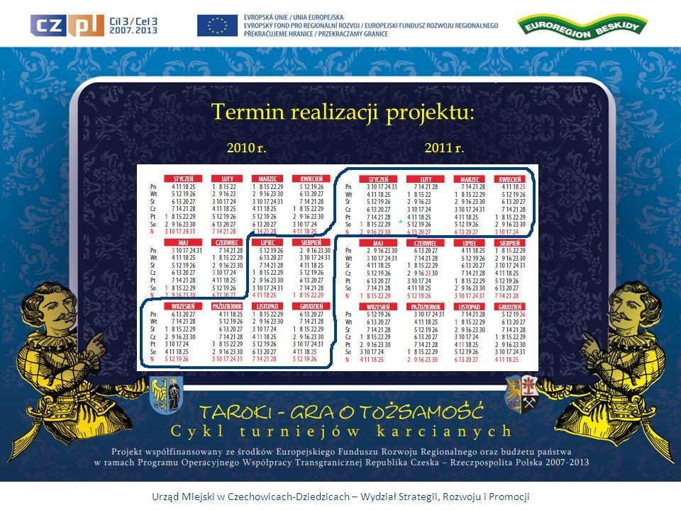 Urząd Miejski w Czechowicach-Dziedzicach – Wydział Strategii, Rozwoju i Promocji Termin realizacji projektu: 2010 r.2011 r.