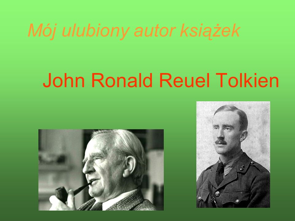 Mój ulubiony autor książek John Ronald Reuel Tolkien