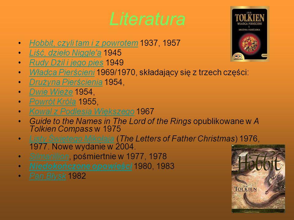 Literatura Hobbit, czyli tam i z powrotem 1937, 1957Hobbit, czyli tam i z powrotem Liść, dzieło Niggle'a 1945Liść, dzieło Niggle'a Rudy Dżil i jego pi