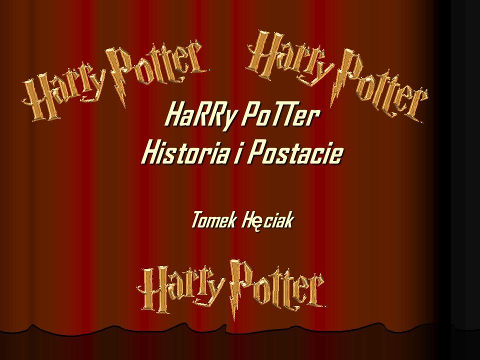 HaRRy PoTTer Historia i Postacie Tomek H ę ciak