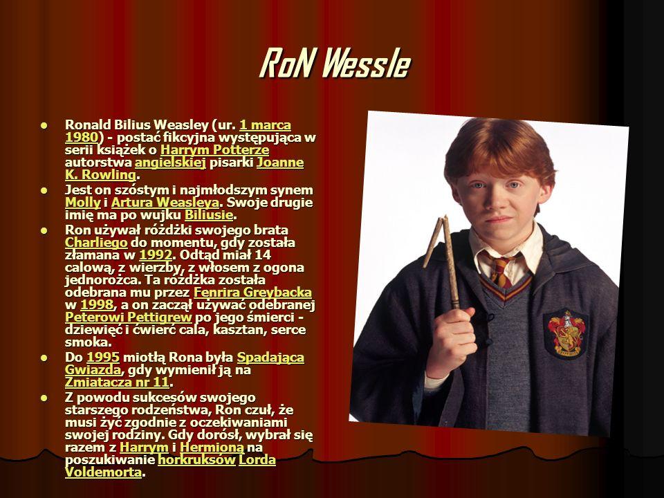 RoN Wessle Ronald Bilius Weasley (ur. 1 marca 1980) - postać fikcyjna występująca w serii książek o Harrym Potterze autorstwa angielskiej pisarki Joan