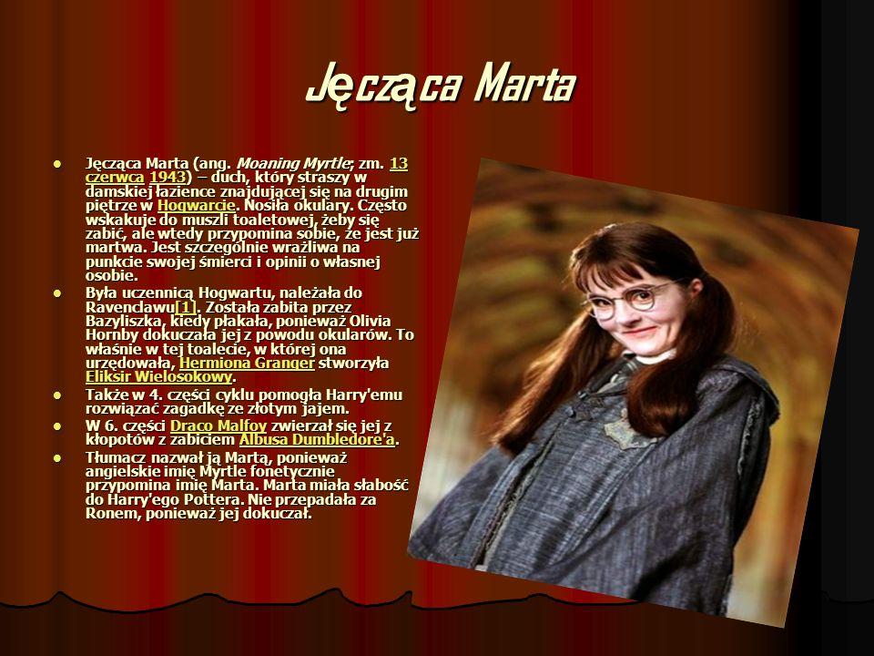 J ę cz ą ca Marta Jęcząca Marta (ang. Moaning Myrtle; zm. 13 czerwca 1943) – duch, który straszy w damskiej łazience znajdującej się na drugim piętrze