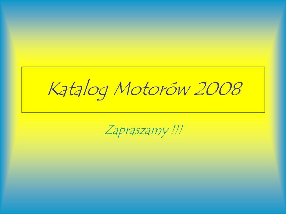 Katalog Motorów 2008 Zapraszamy !!!
