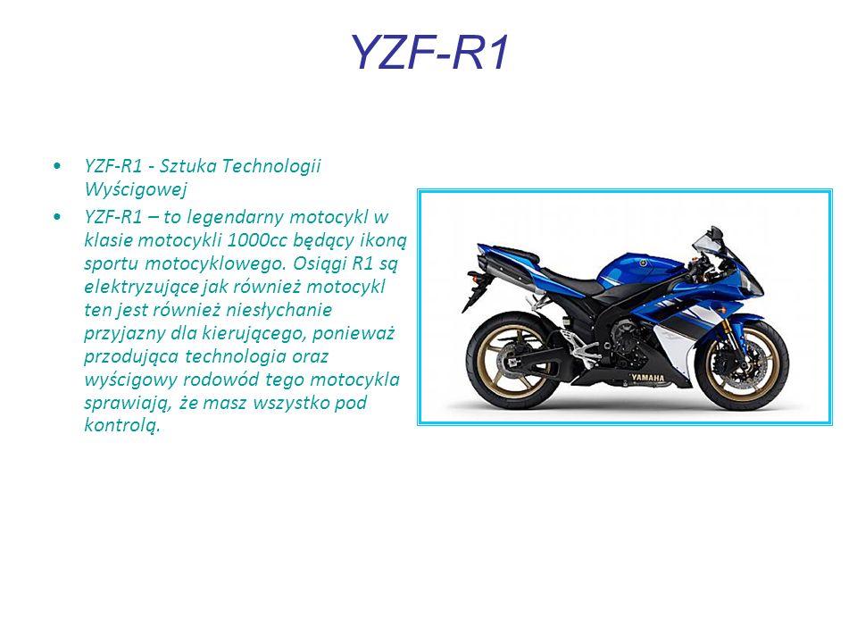 YZF-R1 YZF-R1 - Sztuka Technologii Wyścigowej YZF-R1 – to legendarny motocykl w klasie motocykli 1000cc będący ikoną sportu motocyklowego.
