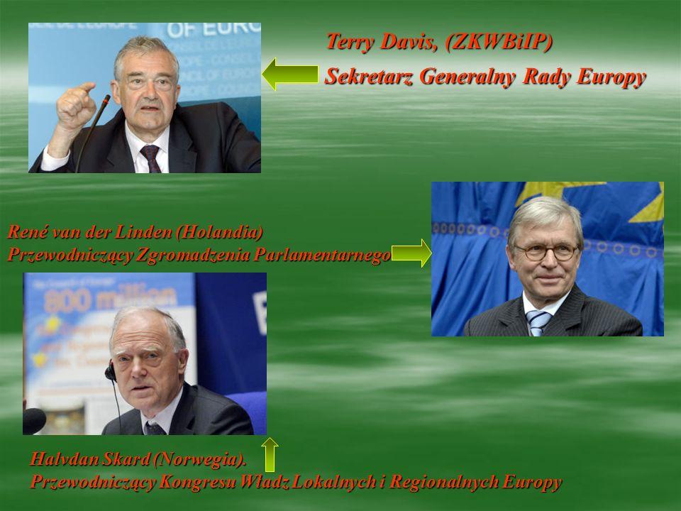 Terry Davis, (ZKWBiIP) Sekretarz Generalny Rady Europy René van der Linden (Holandia) Przewodniczący Zgromadzenia Parlamentarnego Halvdan Skard (Norwe