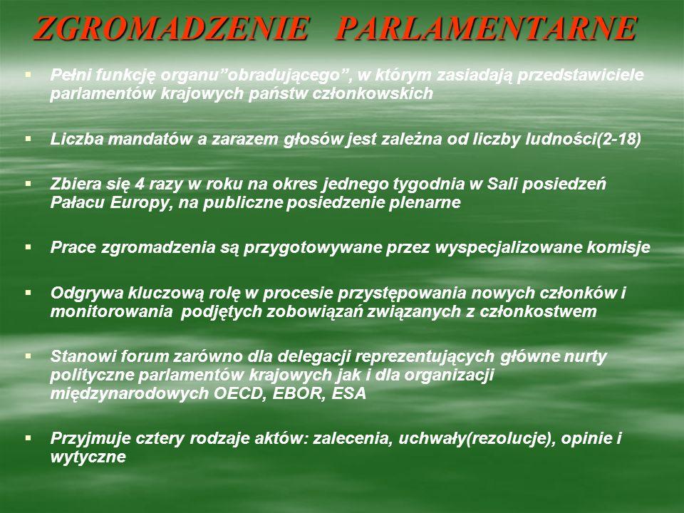 KONGRES WŁADZ LOKALNYCH I REGIONALNYCH EUROPY Został powołany w 1994 w miejsce Stałej Konferencji Władz Lokalnych i Regionalnych Europy Jest jednym z głównych organów doradczych Organizacji, złożony z Izby Władz Lokalnych i Izby Regionów Posiedzenie plenarne odbywa się raz do roku w Strasburgu Prezes wybierany przez Izby na kadencję 2 lat Główną funkcją tego organu jest konsolidacja podstawowych struktur demokratycznych, umocnienie instytucji demokratycznych oraz niesienie pomocy nowym demokracjom Europy Środkowej i Wschodniej