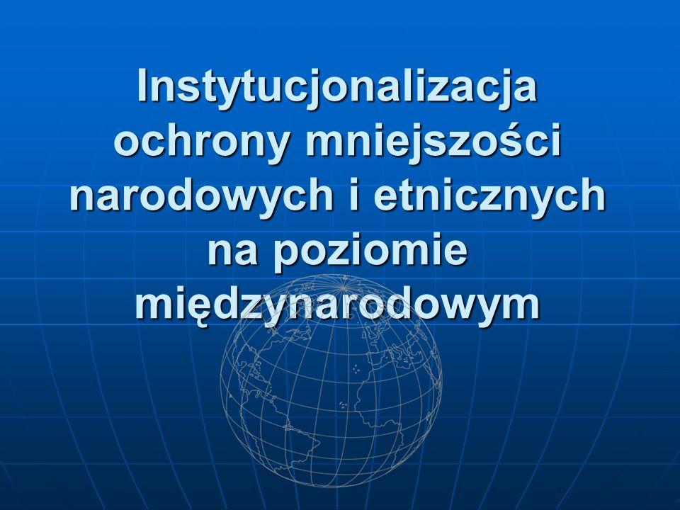 Instytucjonalizacja ochrony mniejszości narodowych i etnicznych na poziomie międzynarodowym