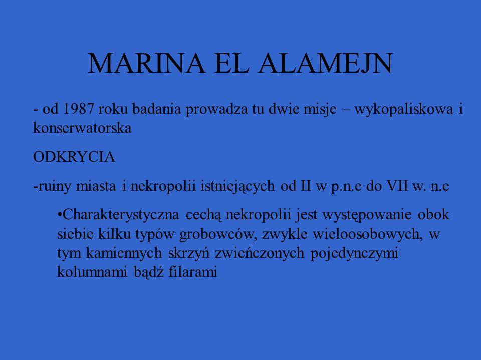 MARINA EL ALAMEJN - od 1987 roku badania prowadza tu dwie misje – wykopaliskowa i konserwatorska ODKRYCIA -ruiny miasta i nekropolii istniejących od I