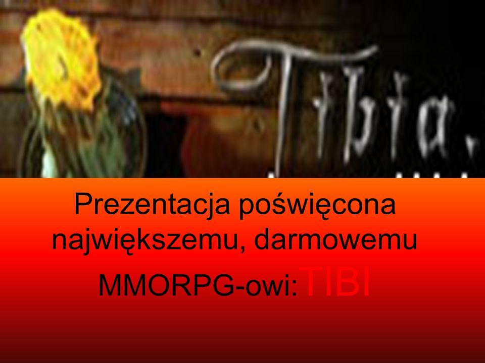 Prezentacja poświęcona największemu, darmowemu MMORPG-owi: TIBI