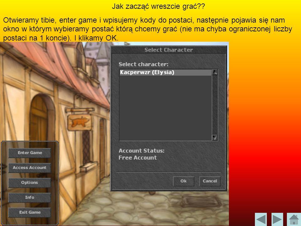 Jak zacząć wreszcie grać?? Otwieramy tibie, enter game i wpisujemy kody do postaci, następnie pojawia się nam okno w którym wybieramy postać którą chc