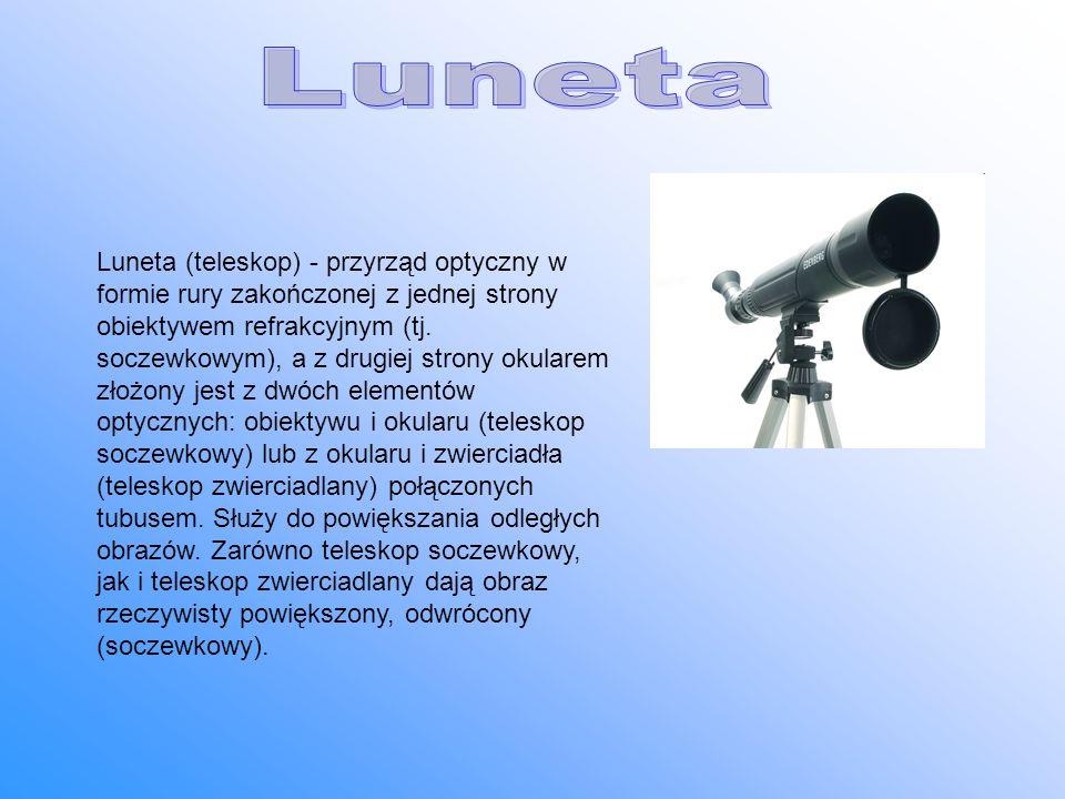 Luneta (teleskop) - przyrząd optyczny w formie rury zakończonej z jednej strony obiektywem refrakcyjnym (tj. soczewkowym), a z drugiej strony okularem