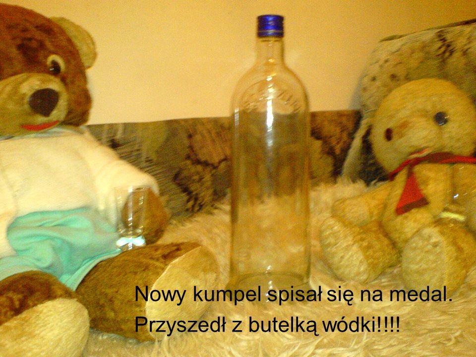 Sielanka nie trwała długo DWA MISIE + ALKOHOL = TRAGEDIA Misie pokłóciły się o wódkę.