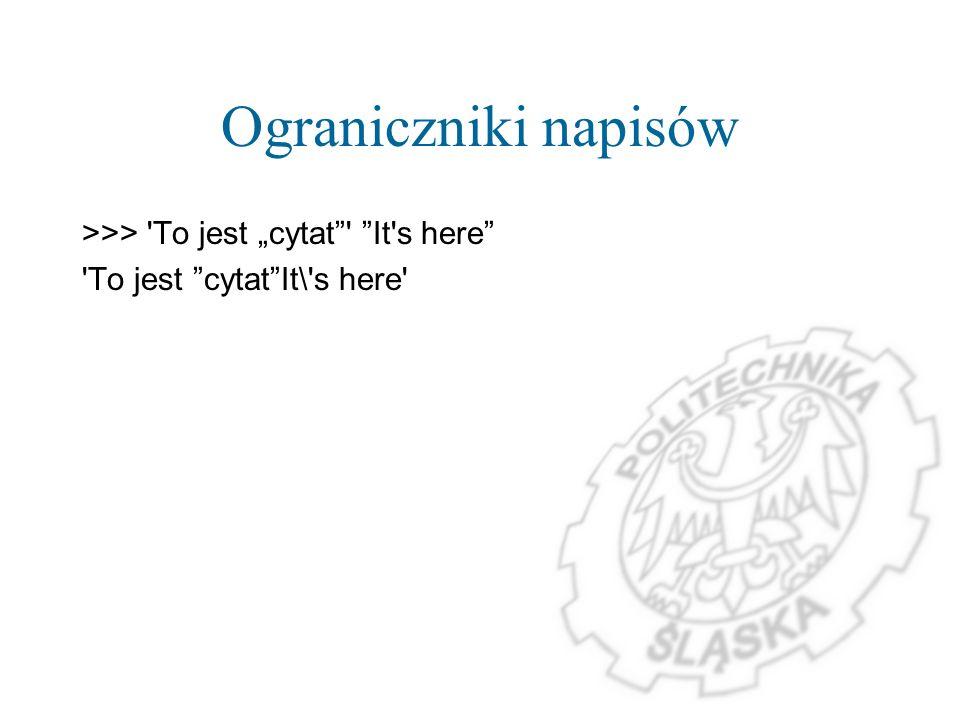 Ograniczniki napisów >>> 'To jest cytat' It's here 'To jest cytatIt\'s here'