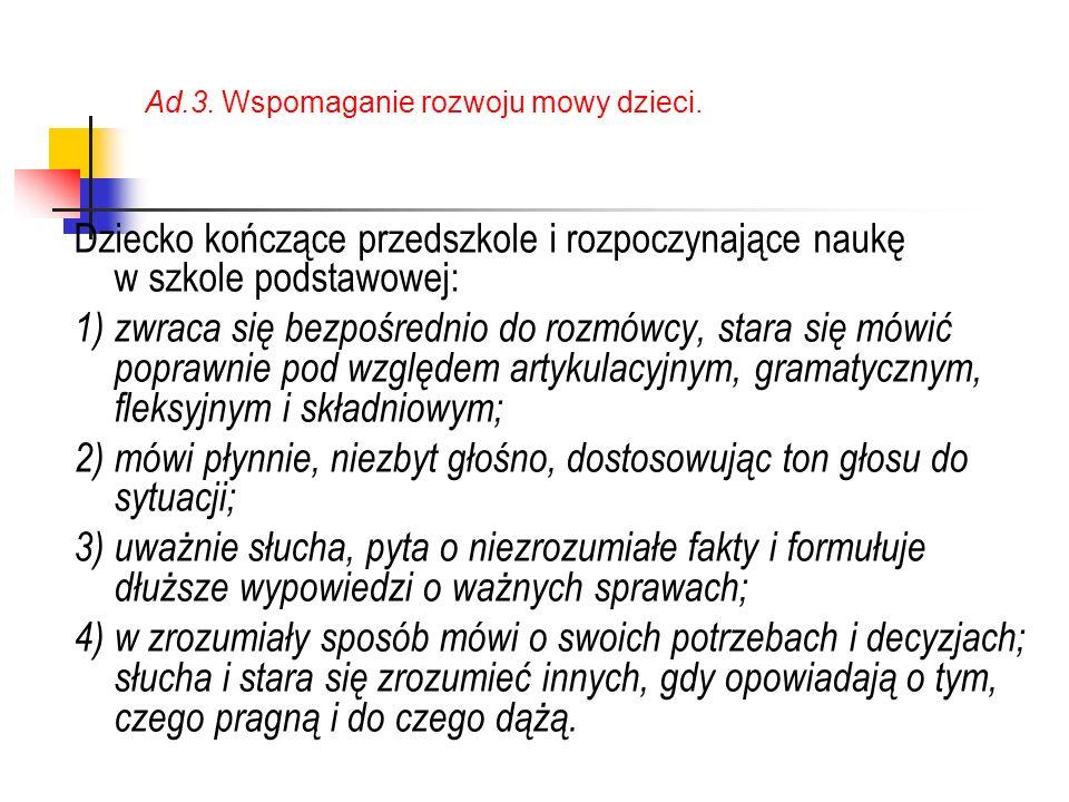 Ad.3.Wspomaganie rozwoju mowy dzieci.