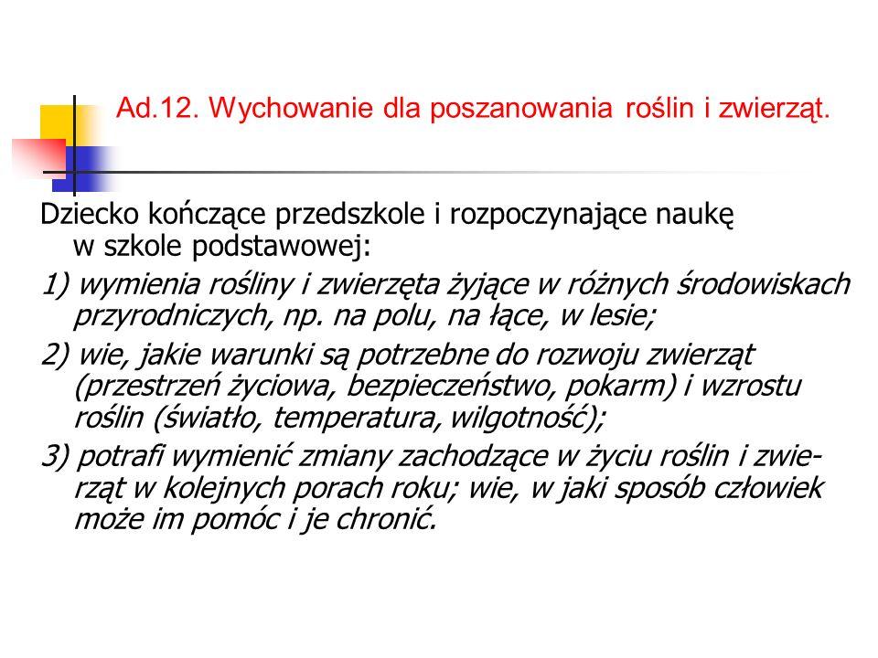 Ad.12.Wychowanie dla poszanowania roślin i zwierząt.