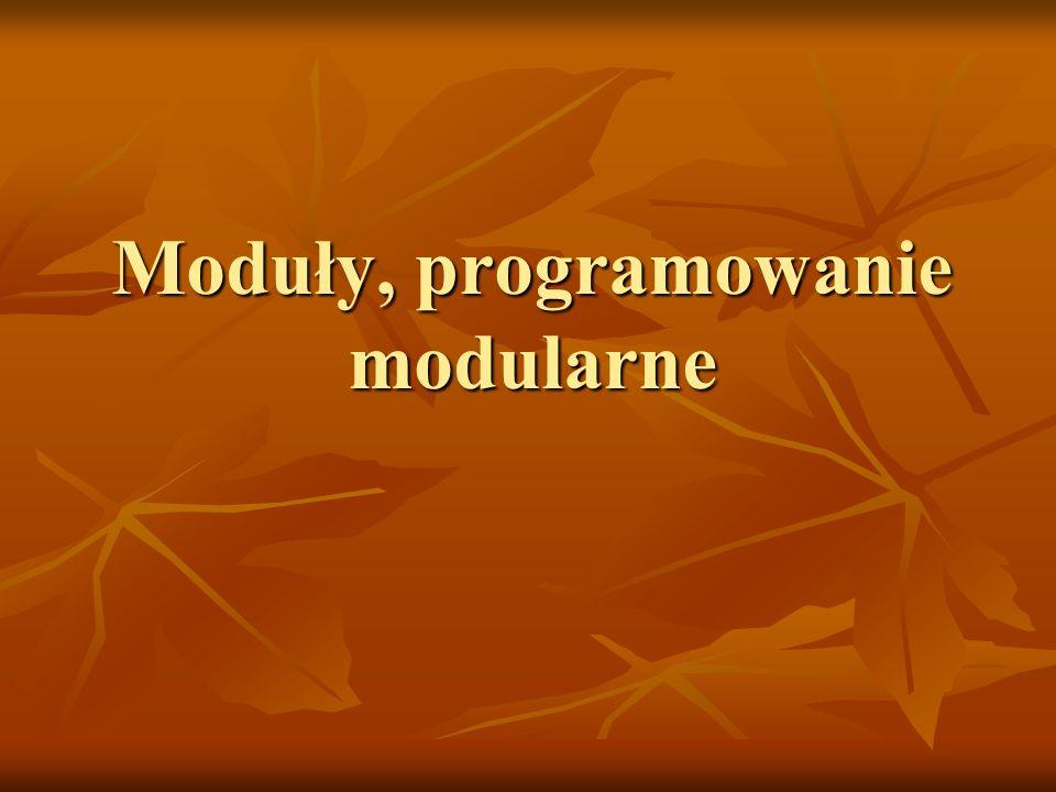 Moduły, programowanie modularne