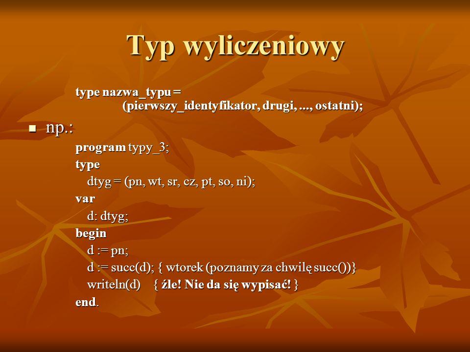 Typ okrojony type nazwa_typu = stała1..