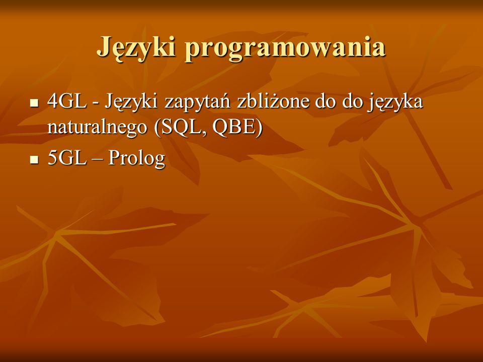Języki programowania 4GL - Języki zapytań zbliżone do do języka naturalnego (SQL, QBE) 4GL - Języki zapytań zbliżone do do języka naturalnego (SQL, QB