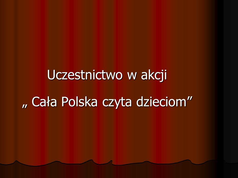 Uczestnictwo w akcji Cała Polska czyta dzieciom Cała Polska czyta dzieciom
