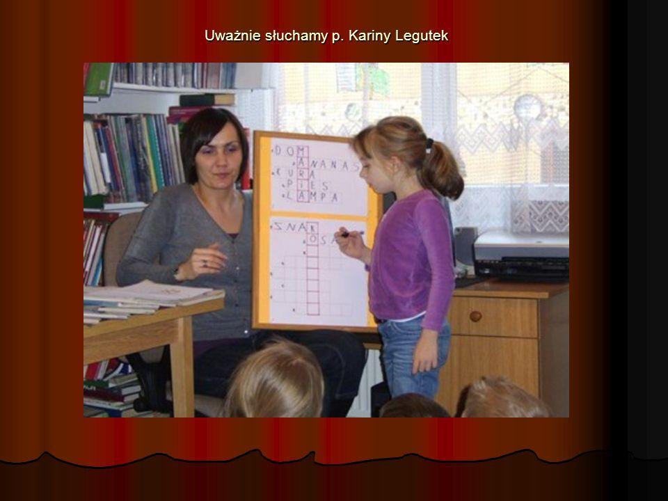 Uważnie słuchamy p. Kariny Legutek