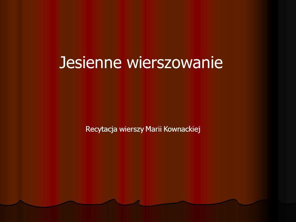 Jesienne wierszowanie Recytacja wierszy Marii Kownackiej