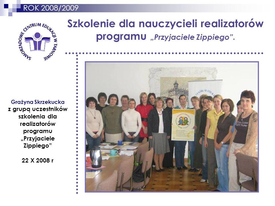 ROK 2008/2009 Szkolenie dla nauczycieli realizatorów programu Przyjaciele Zippiego. Grażyna Skrzekucka z grupą uczestników szkolenia dla realizatorów