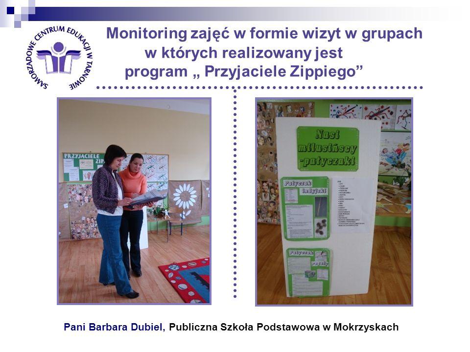 Monitoring zajęć w formie wizyt w grupach w których realizowany jest program Przyjaciele Zippiego Pani Barbara Dubiel, Publiczna Szkoła Podstawowa w M