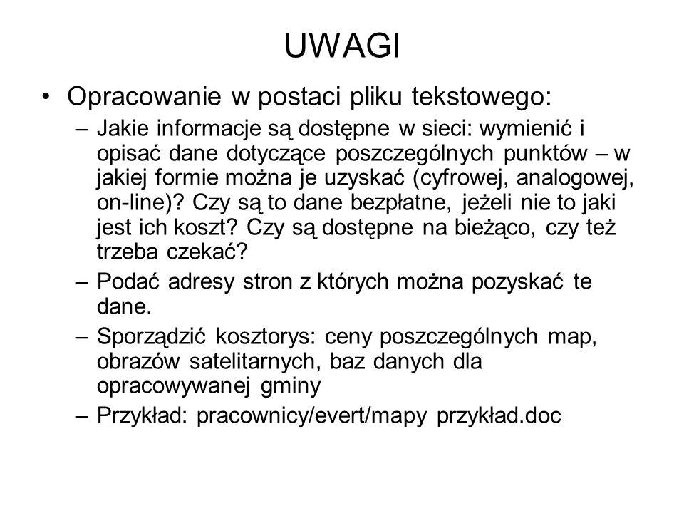 UWAGI Opracowanie w postaci pliku tekstowego: –Jakie informacje są dostępne w sieci: wymienić i opisać dane dotyczące poszczególnych punktów – w jakie