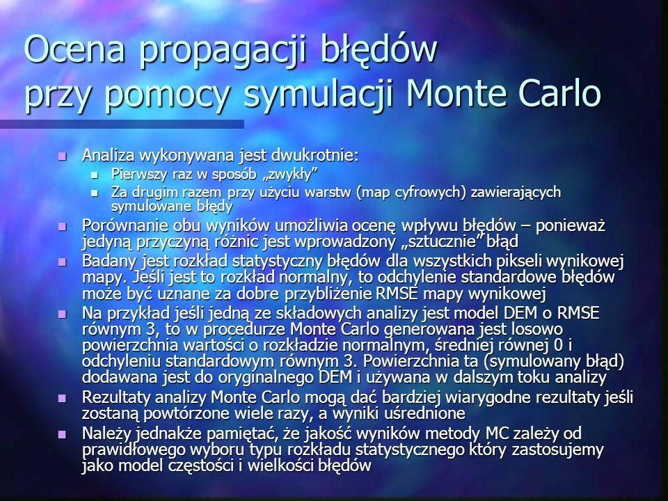 Ocena propagacji błędów przy pomocy symulacji Monte Carlo Analiza wykonywana jest dwukrotnie: Analiza wykonywana jest dwukrotnie: Pierwszy raz w sposó