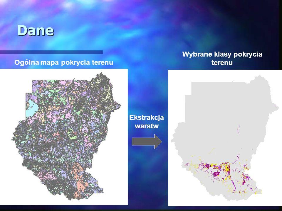 Dane Ogólna mapa pokrycia terenu Wybrane klasy pokrycia terenu Ekstrakcja warstw