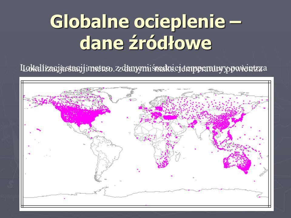 Globalne ocieplenie – dane źródłowe Lokalizacja stacji meteo.