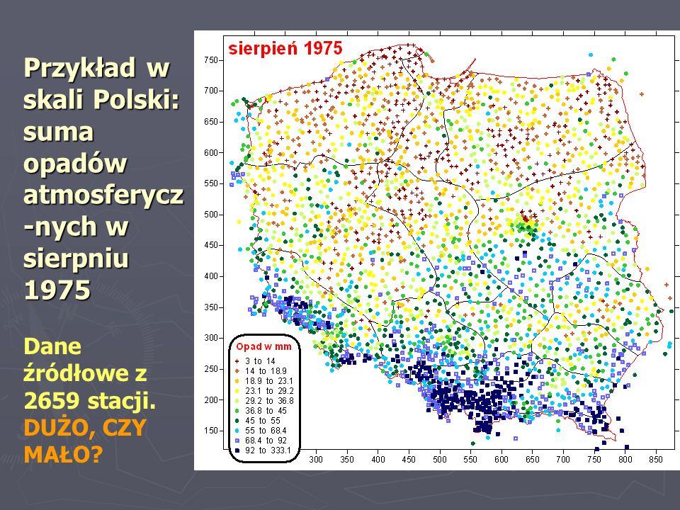 Przykład w skali Polski: suma opadów atmosferycz -nych w sierpniu 1975 Dane źródłowe z 2659 stacji.