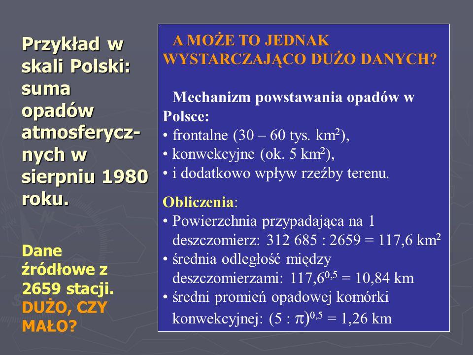 Przykład w skali Polski: suma opadów atmosferycz- nych w sierpniu 1980 roku.
