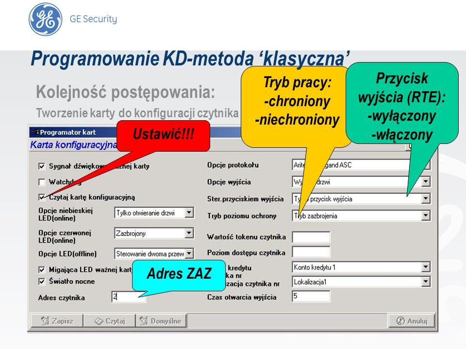 slide 22 Kolejność postępowania: Tworzenie karty do konfiguracji czytnika Tryb pracy: -chroniony -niechroniony Przycisk wyjścia (RTE): -wyłączony -włą