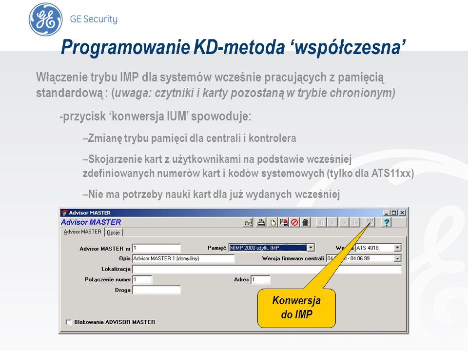 slide 38 Programowanie KD-metoda współczesna Włączenie trybu IMP dla systemów wcześnie pracujących z pamięcią standardową : ( uwaga: czytniki i karty