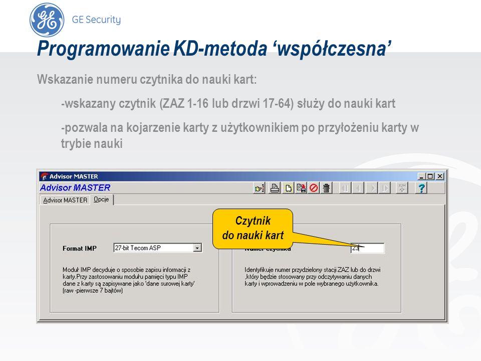 slide 39 Programowanie KD-metoda współczesna Wskazanie numeru czytnika do nauki kart: -wskazany czytnik (ZAZ 1-16 lub drzwi 17-64) służy do nauki kart