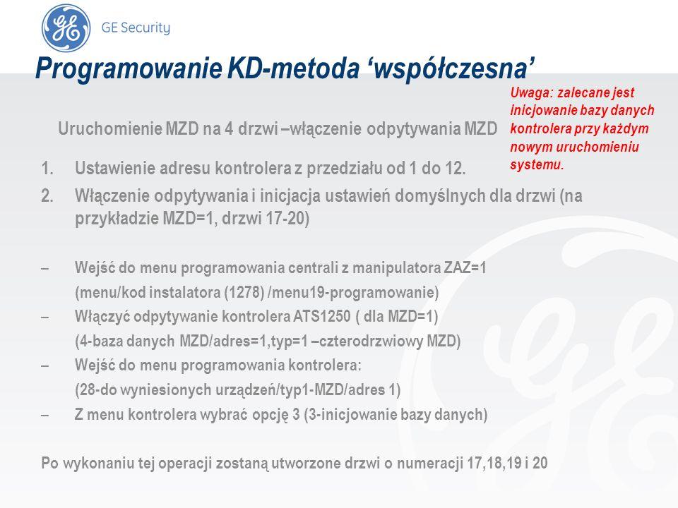 slide 41 Programowanie KD-metoda współczesna Uruchomienie MZD na 4 drzwi –włączenie odpytywania MZD 1.Ustawienie adresu kontrolera z przedziału od 1 d