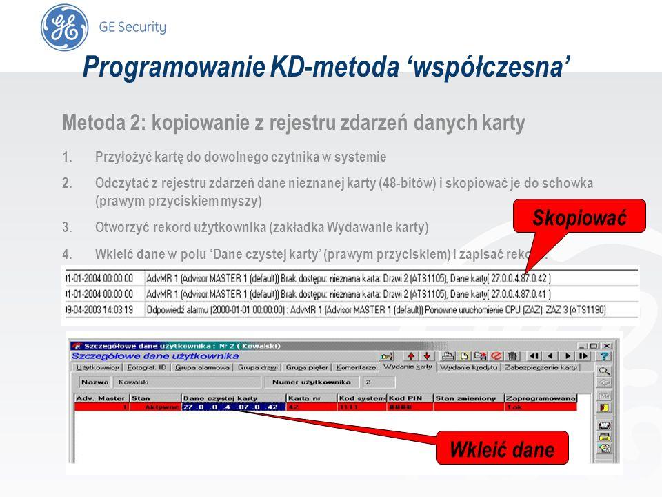 slide 54 Metoda 2: kopiowanie z rejestru zdarzeń danych karty 1.Przyłożyć kartę do dowolnego czytnika w systemie 2.Odczytać z rejestru zdarzeń dane ni