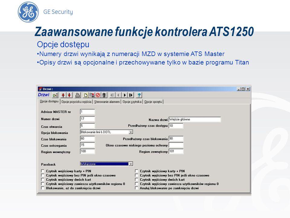 slide 65 Zaawansowane funkcje kontrolera ATS1250 Opcje dostępu Numery drzwi wynikają z numeracji MZD w systemie ATS Master Opisy drzwi są opcjonalne i