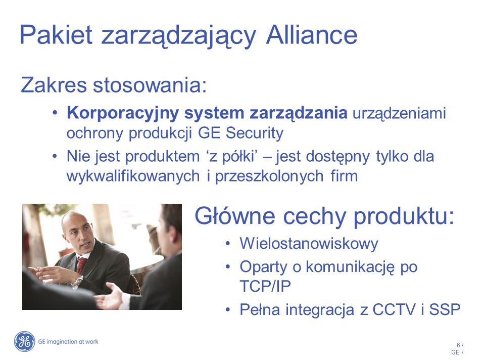 7 / GE / System zintegrowany Pakiet Alliance integruje: Advisor MASTER – SSWiN i kontrola dostępu CCTV – rejestratory +kamery PTZ SSP – FP2000/FP1200