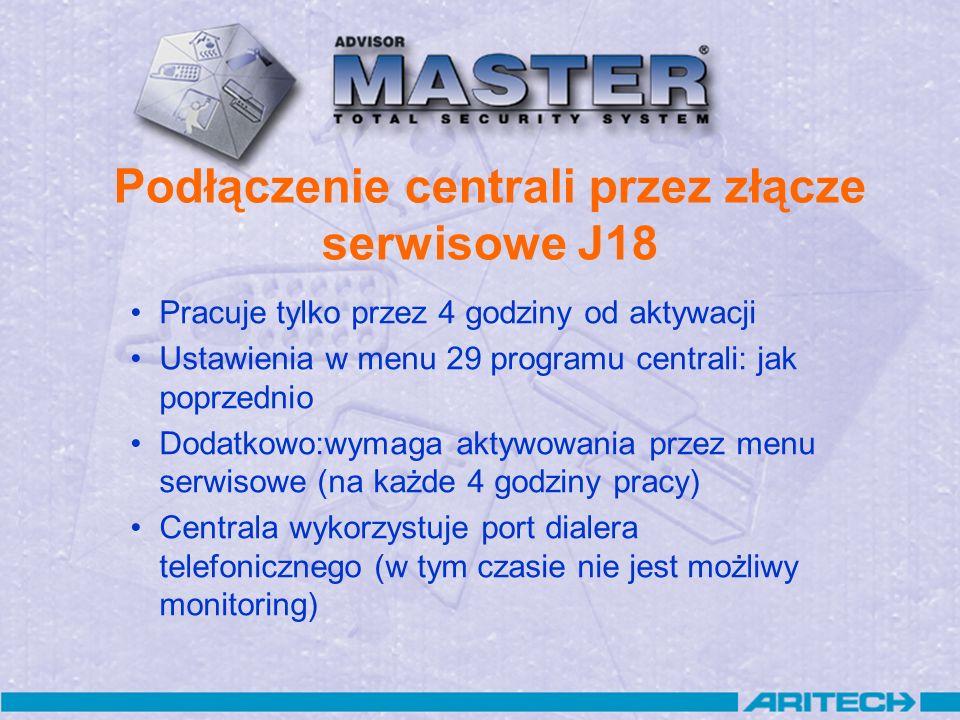 Podłączenie centrali przez złącze serwisowe J18 Pracuje tylko przez 4 godziny od aktywacji Ustawienia w menu 29 programu centrali: jak poprzednio Doda
